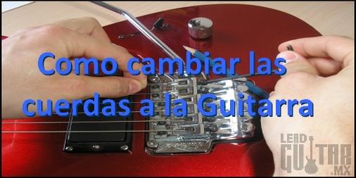¿Cómo cambiar las cuerdas a la guitarra? image