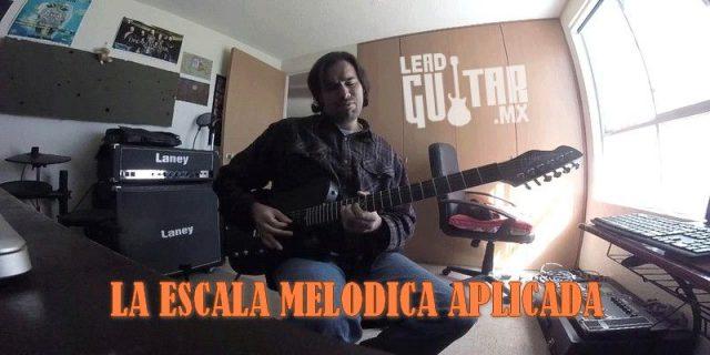 La escala melódica aplicada